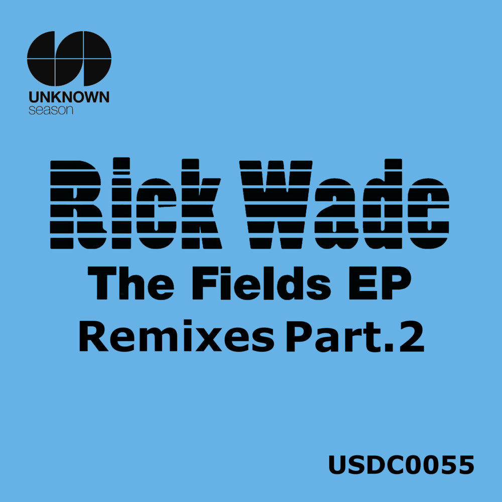 Rick Wade - The Fields Remixes Pt. 2 [USDC 0055]